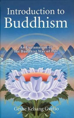 Intro to Buddhism  by  Kelsang Gyatso