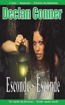 Esconde Esconde: (Conto) (Portugues Edition) Com Americano Ingles Disponiveis Em Um Livro)  by  Declan Conner