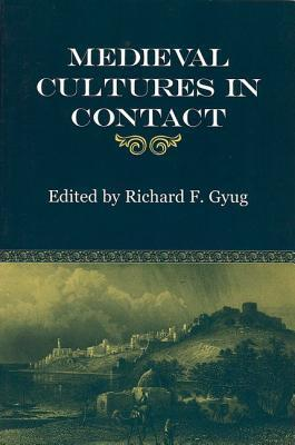 Medieval Cultures in Contact  by  Richard Gyug