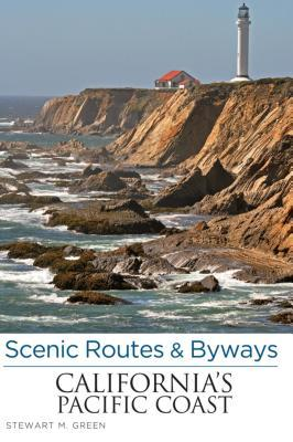 Scenic Routes & Byways Californias Pacific Coast, 7th Stewart M. Green