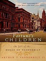 Fortune's Children: The Fall of the House of Vanderbilt