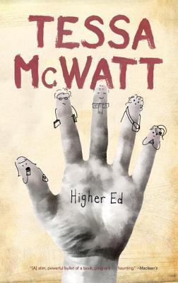 Higher Ed: A Novel Tessa McWatt