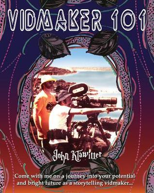 Vidmaker 101  by  John Klawitter