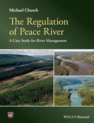 The Regulation of Peace River: A Case Study for River Management Michael Church