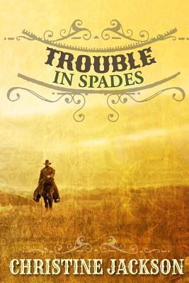 Trouble in Spades Christine Jackson