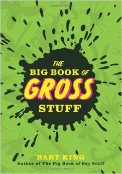 Big Book of Gross Stuff, The  by  Bart King