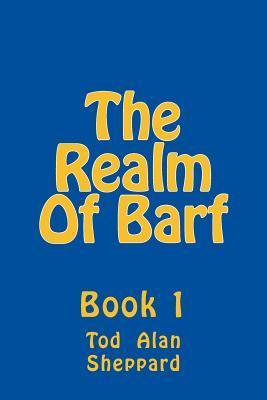 The Realm of Barf MR Tod Alan Sheppard