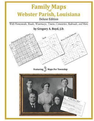 Family Maps of Webster Parish, Louisiana Gregory A.  Boyd
