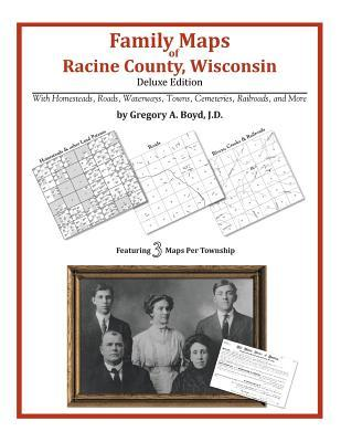 Family Maps of Racine County, Wisconsin  by  Gregory A.  Boyd