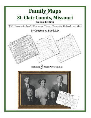 Family Maps of St. Clair County, Missouri  by  Gregory A.  Boyd