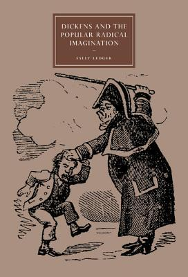 Dickens and the Popular Radical Imagination Sally Ledger
