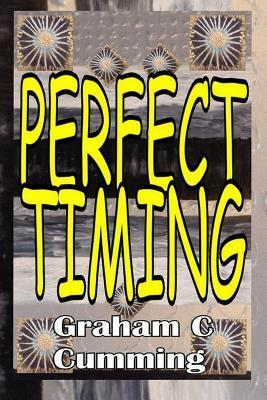Perfect Timing  by  Graham C Cumming