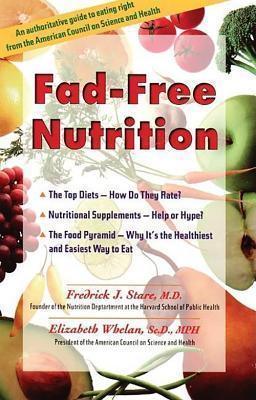 Fad-Free Nutrition Elizabeth M. Whelan