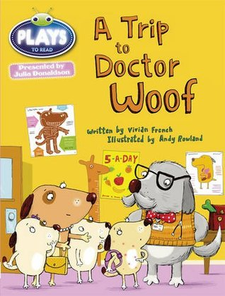 A Trip to Doctor Woof  by  Vivian French