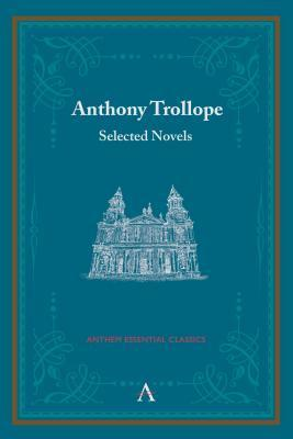Selected Novels Anthony Trollope