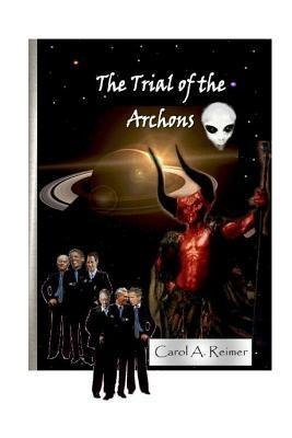 The Trial of the Archons Carol A. Reimer