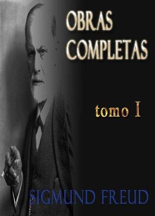 Sigmund Freud - Obras completas - Estudios sobre la Histeria. Sigmund Freud
