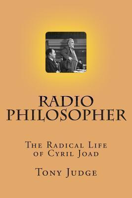 Radio Philosopher: The Radical Life of Cyril Joad  by  Tony Judge