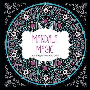 Mandala Magic: Amazing Mandalas to Color Arsedition