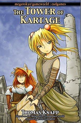 The Tower of Kartage (MegaTokyo: Endgames Book 1)  by  Thomas Knapp