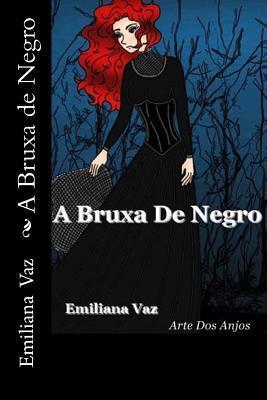 A Bruxa de Negro  by  Emiliana Vaz Emi Vaz