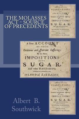 The Molasses ACT - Source of Precedents  by  Albert B. Southwick