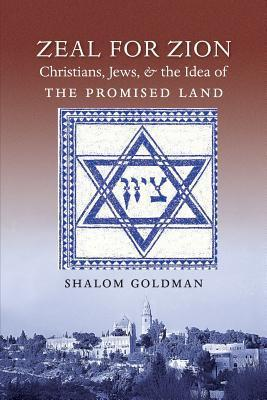 Zeal for Zion  by  Shalom L Goldman