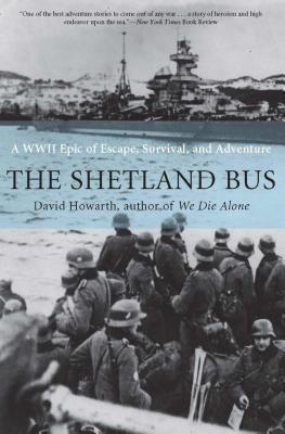 Shetland Bus: A WWII Epic of Escape, Survival, and Adventure David Howarth