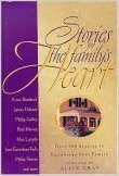 Stories for the Familys Heart: Over One Hundred Stories to Encourage Your Family  by  Alice Gray