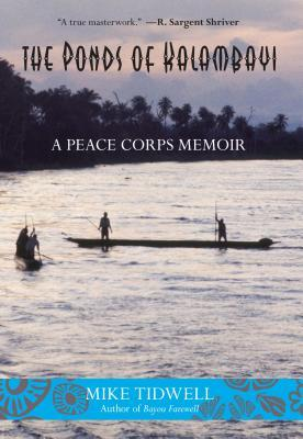 The Ponds of Kalambayi: A Peace Corps Memoir  by  Mike Tidwell