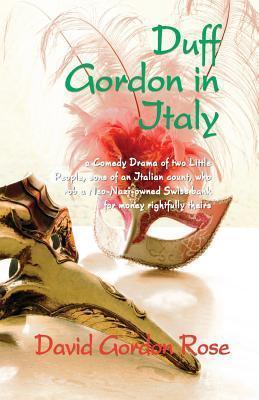Duff Gordon in Italy  by  David Gordon Rose