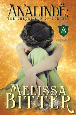 Analinde: The Chronicles of Loresse (The Chronicles of Lóresse, #1) Melissa Bitter