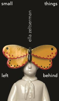 Small Things Left Behind  by  Zeltserman Ella