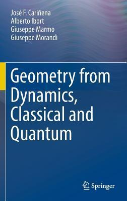 Geometry from Dynamics, Classical and Quantum Jose F. Carinena