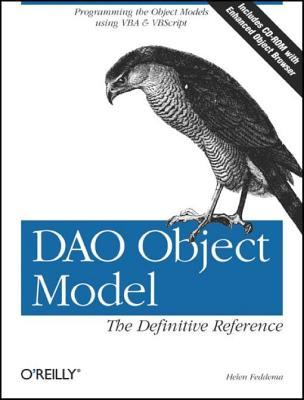 DAO Object Model: The Definitive Reference: The Definitive Reference Helen Feddema