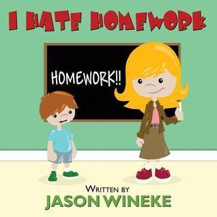 I Hate Homework Jason Wineke