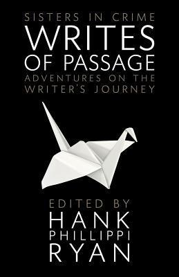 Writes of Passage  by  Hank Phillippi Ryan