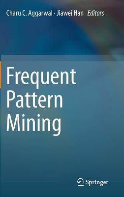 Frequent Pattern Mining Charu C Aggarwal