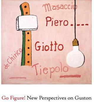 Go Figure! New Perspectives on Guston Peter Benson Miller