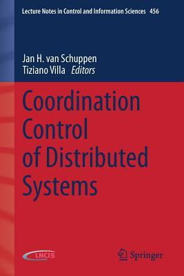 Coordination Control of Distributed Systems  by  Jan H Van Schuppen