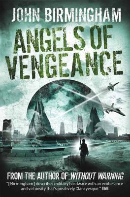 Without Warning - Angels of Vengeance  by  John   Birmingham