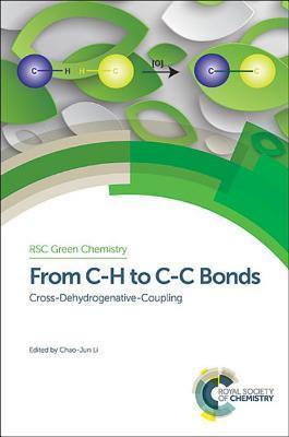 From C-H to C-C Bonds: Cross-Dehydrogenative-Coupling  by  Chao-Jun Li