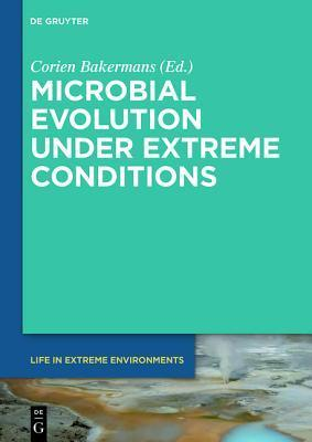 Microbial Evolution Under Extreme Conditions  by  Corien Bakermans