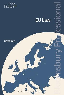 Eu Law: A Practical Guide  by  Emma   Barry