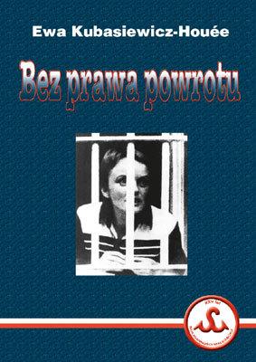 Bez prawa powrotu  by  Ewa Kubasiewicz-Houée
