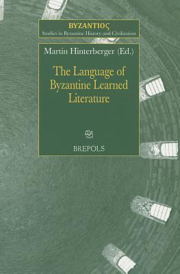 The Language of Byzantine Learned Literature Martin Hinterberger