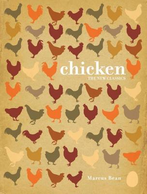 Chicken: The New Classics  by  Marcus Bean