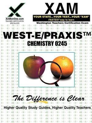 West-E/Praxis II Chemistry 0245  by  Sharon Wynne