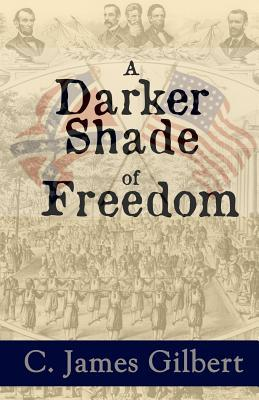 A Darker Shade of Freedom sequel  by  C. James Gilbert