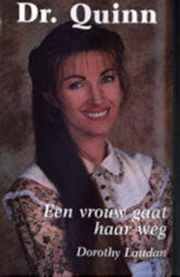Een vrouw gaat haar weg (Dr. Quinn #7) Dorothy Laudan